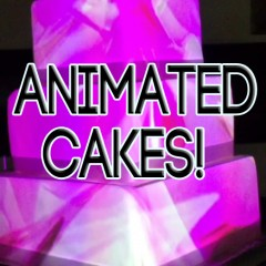 Animated cakes!